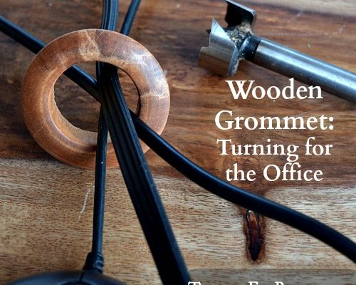 Wooden Grommet – Turning for the home office