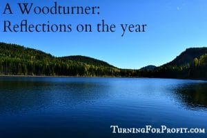 A Woodturner: Reflections on the year