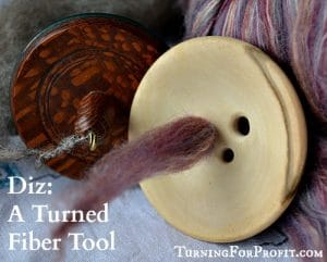 Diz: A Turned Fiber Tool Project