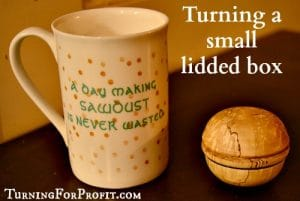 How to Turn a Lidded Box – A Woodturning Project