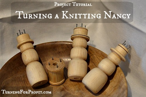 Woodturning Projects Knitting Nancy