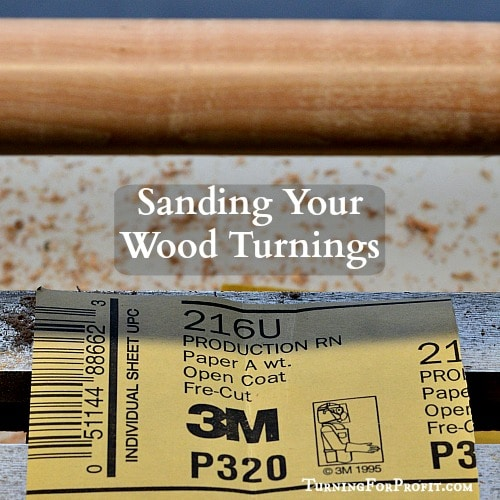 Sanding Your Wood Turnings Turning For Profit