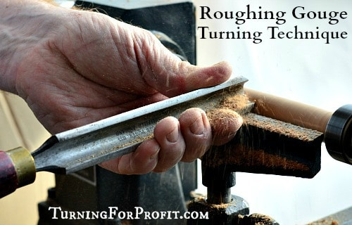 Roughing Gouge – Turning Technique