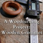 A wooden grommet and a measuring device